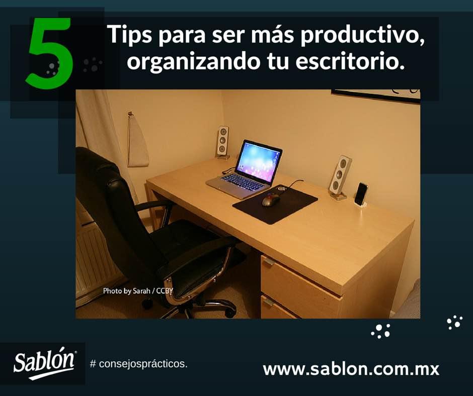 Organiza tu escritorio - 5 Tips - Sablón
