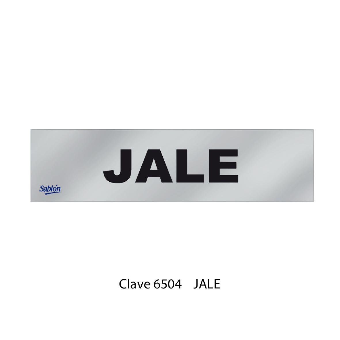 Señal Jale Modelo 6504 - Sablón