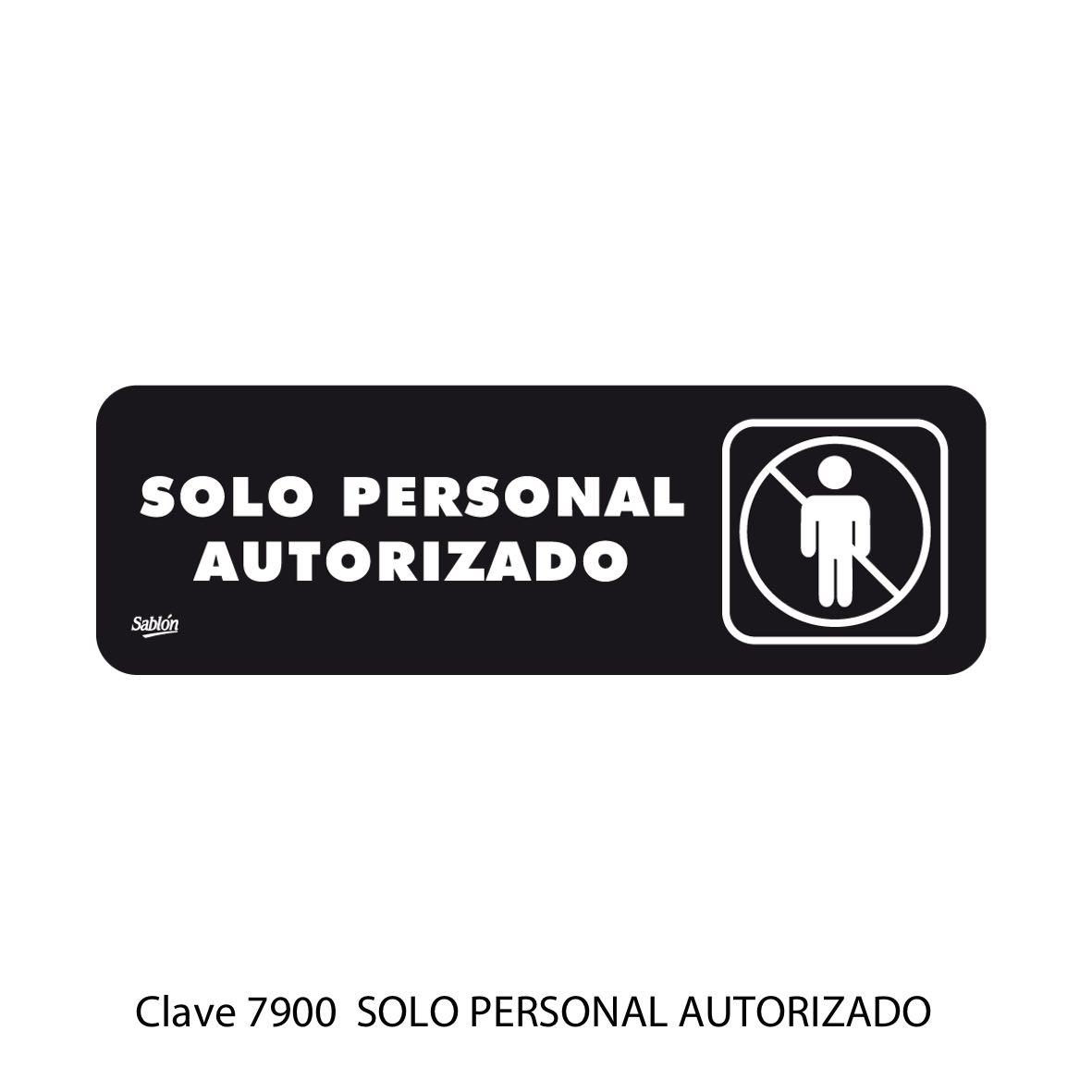 Señal Solo Personal Autorizado Modelo 7900 - Sablón