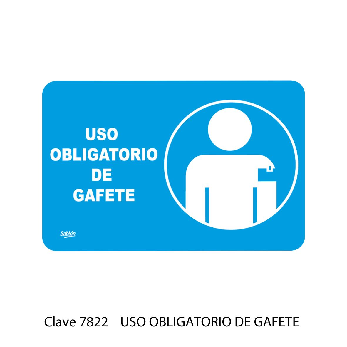 Señal Uso Obligatorio de Gafete Modelo 7822 - Sablón