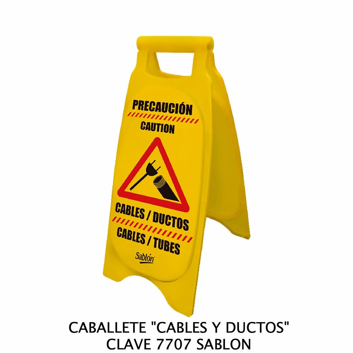 Caballete con señal CABLES Y DUCTOS Clave 7707 de Sablón
