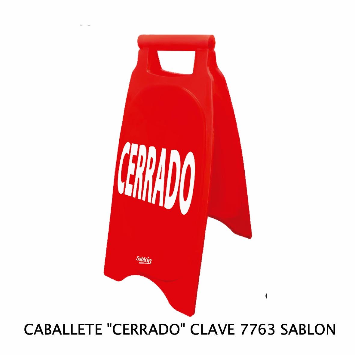 Caballete con señal CERRADO Clave 7763 de Sablón