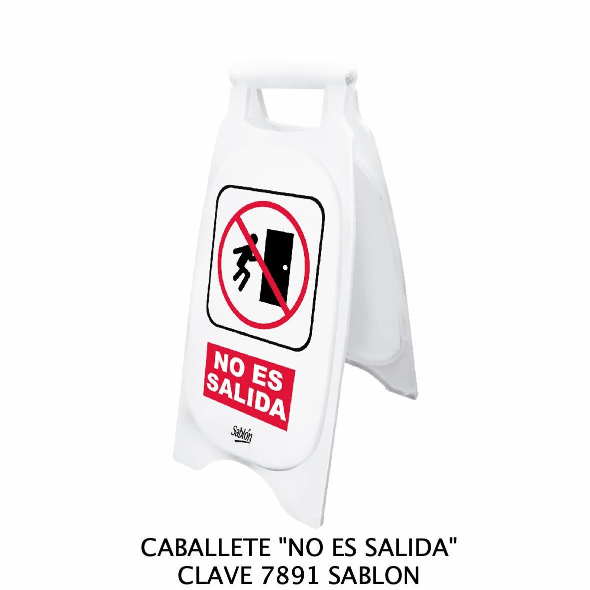 Caballete con señal NO ES SALIDA Clave 7891 de Sablón